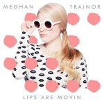 Letra de la canción Lips are moving de Meghan Trainor traducida
